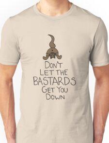 Don't Let The Bastards Get You Down Unisex T-Shirt