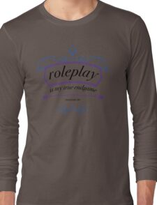 """Roleplay is my true endgame"" - Design #1 - Black Text T-Shirt"