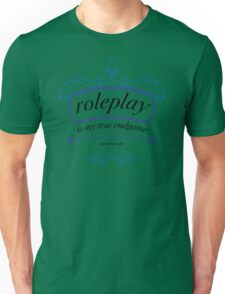 """Roleplay is my true endgame"" - Design #1 - Black Text Unisex T-Shirt"