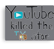YouTube Killed the TV Star Canvas Print