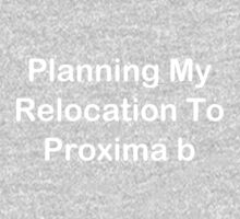 Planning My Relocation To Proxima b Kids Tee