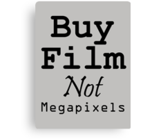 Buy Film Not Megapixels Canvas Print