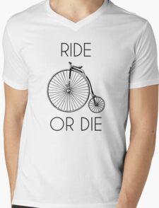 Ride or Die Penny Farthing Bike Mens V-Neck T-Shirt