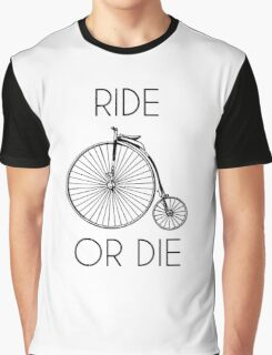 Ride or Die Penny Farthing Bike Graphic T-Shirt