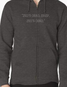 """Zed's dead, baby, Zed's dead"" quote from the movie Pulp Fiction Zipped Hoodie"