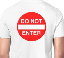 DANGER, WARNING, DO NOT ENTER, SIGN, ROAD SIGN, Cars, motoring Unisex T-Shirt