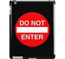 DANGER, WARNING, DO NOT ENTER, SIGN, ROAD SIGN, Cars, motoring iPad Case/Skin