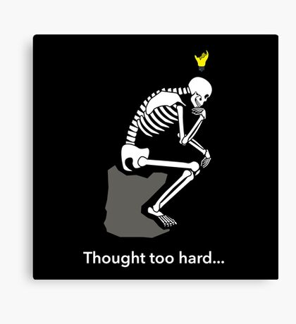 Don't think too hard Canvas Print