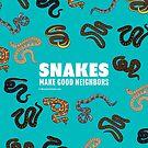 Snakes Make Good Neighbors by BlueAsterStudio