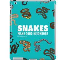 Snakes Make Good Neighbors iPad Case/Skin