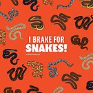 I Brake For Snakes by BlueAsterStudio