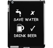 Save Water Drink Beer iPad Case/Skin