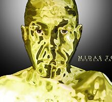 """Midas Touched"" by Douglas Carl Wright by DougPop"