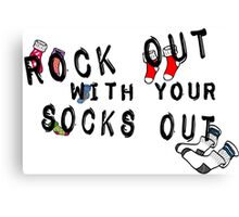 ROCK OUT WITH YOUR SOCKS OUT Canvas Print