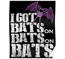 Bats on Bats on Bats Poster