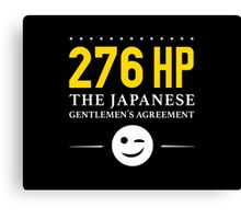 276 Horsepower, The Japanese Gentlemen's Agreement ;) Canvas Print