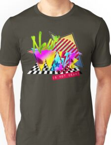 New Wave Is Not Dead Unisex T-Shirt