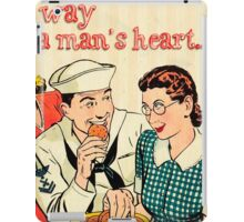 The way to a mans heart.1950 era, cartoon, style,cute,fun,vintage,retro iPad Case/Skin