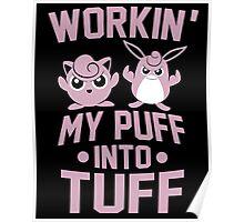 Workin' My Puff into Tuff Poster