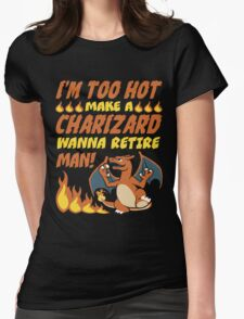 I'm Too Hot! Womens Fitted T-Shirt