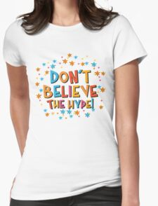 Don't Believe The Hype! Womens Fitted T-Shirt