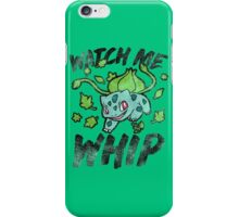 Watch Me Whip iPhone Case/Skin