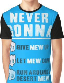 Never Gonna Give Graphic T-Shirt
