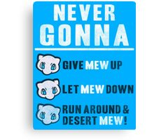 Never Gonna Give Canvas Print