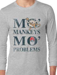 Mo Mankeys Mo Problems Long Sleeve T-Shirt