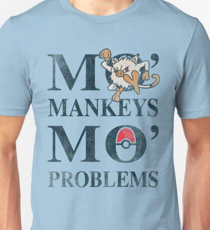 Mo Mankeys Mo Problems Unisex T-Shirt