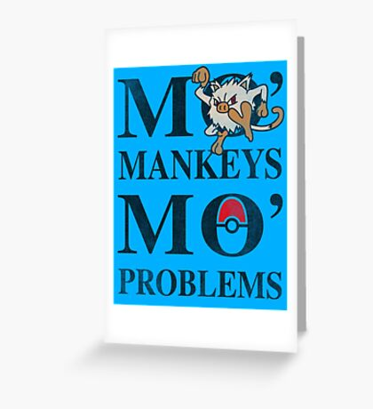 Mo Mankeys Mo Problems Greeting Card