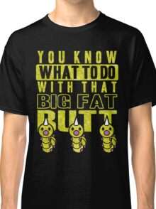 Big Fat Butt Classic T-Shirt
