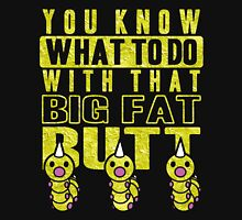 Big Fat Butt Unisex T-Shirt