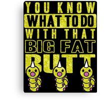 Big Fat Butt Canvas Print