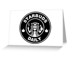 Starbuds Daily I Love Cannabis And Coffee Greeting Card