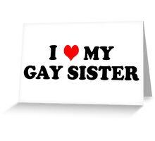 My Gay Sister Greeting Card