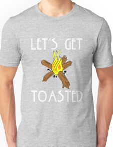 LET'S GET TOASTED Unisex T-Shirt