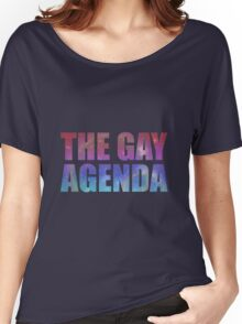 The Gay Agenda Women's Relaxed Fit T-Shirt
