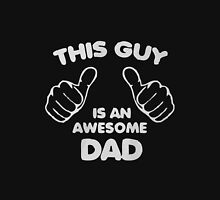 This guy is an awesome dad Unisex T-Shirt