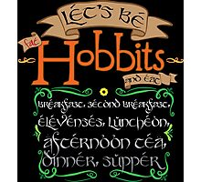 LET'S BE FAT HOBBITS Photographic Print