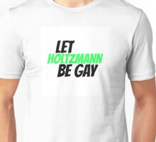 Let Holtzmann Be Gay (green) Unisex T-Shirt