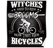Ride Witches Or Bicycles T-shirt !!! Poster