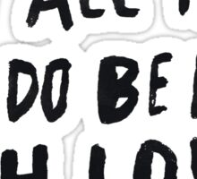 Let All Be Done With Love Sticker