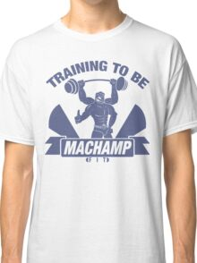 Training to be Machamp Fit Classic T-Shirt