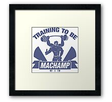 Training to be Machamp Fit Framed Print