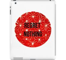 Regret Nothing iPad Case/Skin