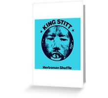 Mr. Ugly : The King Stitt - Herbsman Shuffle Deluxe Greeting Card
