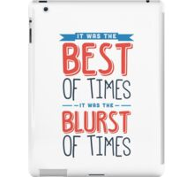 It was the best of times, it was the blurst of times... iPad Case/Skin