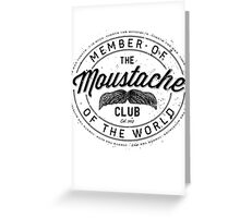 MOVEMBER - Moustache Club of the World Greeting Card