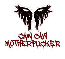 Caw Caw Motherfucker Antivan Crow Photographic Print